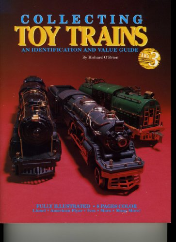 Collecting Toy Trains: An Identification & Value Guide, No. 3 (OBriens Collecting Toy Trains)