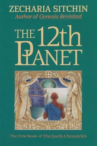 The 12th Planet (Book I) (The First Book of the Earth Chronicles) by Zecharia Sitchin (1991-05-01)