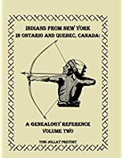 Indians from New York in Ontario and Quebec, Canada: A Genealogy Reference, Volume 2