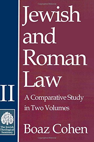 Jewish and Roman Law: Comparative Study in Two Volumes (Volume II)