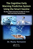 The Cognitive Early Warning Predictive System Using the Smart Vaccine Front Cover