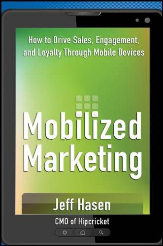 Download Mobilized Marketing: How to Drive Sales, Engagement, and Loyalty Through Mobile Devices Pdf