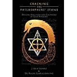 Cracking the Philosophers' Stone: Origins, Evolution and Chemistry of Gold-Making (Paperback Black & White Edition)