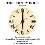 The Poetry Hour, Volume 6: Time for the Soul | Rabindranath Tagore,George Eliot,Arthur Conan Doyle