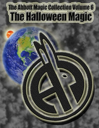 (The Abbott Magic Collection Volume 6: The Halloween)