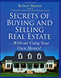 Secrets of Buying and Selling Real Estate..., Robert Shemin, 0471449245
