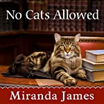 No Cats Allowed: Cat in the Stacks Mystery Series, Book 7  | Miranda James