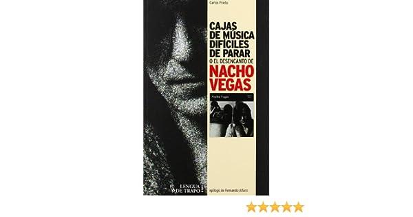 Cajas de música difíciles de parar: o el desencanto de Nacho Vegas: Carlos Prieto: 9788483811283: Amazon.com: Books