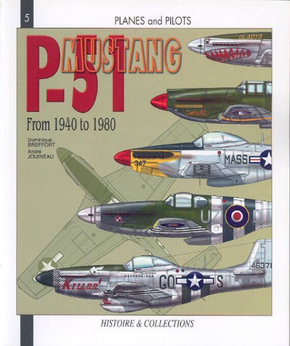 P-51 Mustang: From 1940 to 1980 (Planes and - Mustang P-51 Pilots