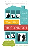The Big Disconnect, Catherine Steiner-Adair and Teresa H. Barker, 0062082434