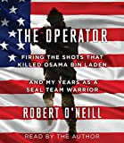 Kyпить The Operator: Firing the Shots that Killed Osama bin Laden and My Years as a SEAL Team Warrior на Amazon.com