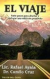 img - for Viaje, El. Siete Pasos Para Dise ar y Disfrutar una Vida con Proposito (Spanish Edition) book / textbook / text book