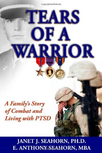 Tears of a Warrior: A Family's Story of Combat and Living with PTSD by Janet J. Seahorn - Cross Mall Gates
