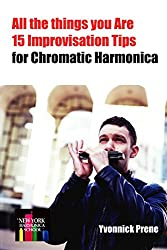 All The Things You Are : 15 Improvisation Tips: for Chromatic Harmonica
