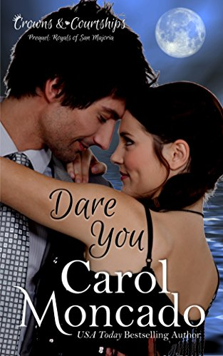 Dare You: Contemporary Christian Romance (Crowns & Courtships Book 0)