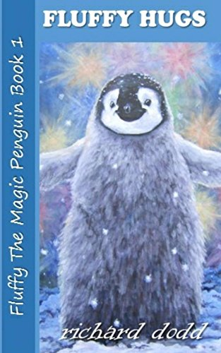 Fluffy hugs fluffy the magic penguin book 1 kindle edition by fluffy hugs fluffy the magic penguin book 1 by dodd richard fandeluxe Choice Image