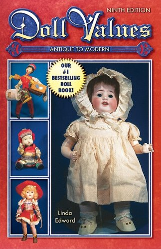 (Doll Values Antique to Modern )