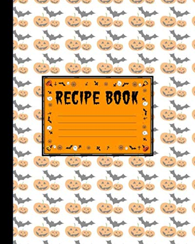 Recipe Book: A Blank Themed Cooking And Recipe Notebook For Halloween