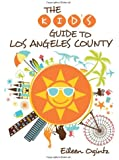 Kid's Guide to Los Angeles County (Kid's Guides Series)