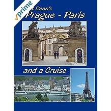 Clint Denn's Prague - Paris and a Cruise Aboard Amadeus Waterways Symphony Cruise Ship