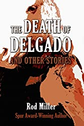 The Death of Delgado and Other Stories