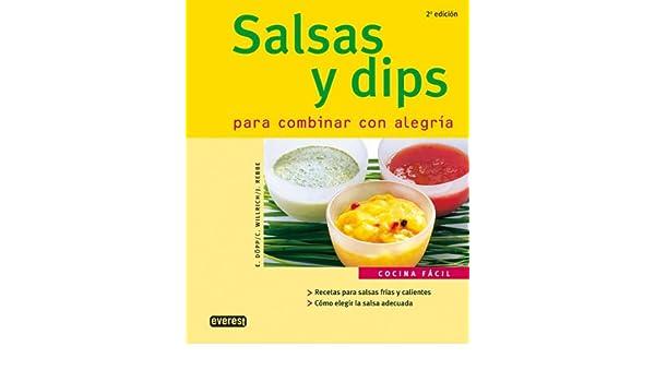 Salsas y dips para combinar con alegría Cocina fácil: Amazon.es: Willrich Christian, Döpp Elisabeth, Rebbe Jörn, Martínez Vega María Victoria: Libros