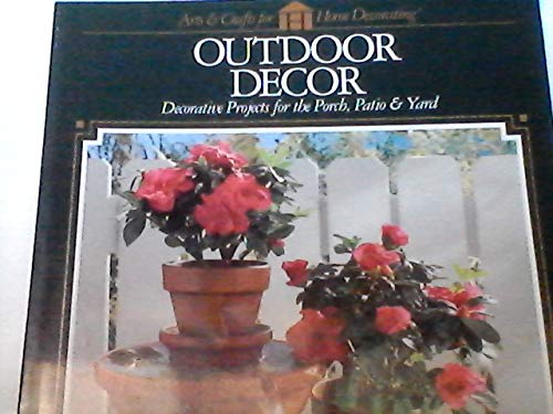 Cheap  Outdoor Decor: Decorative Projects for the Porch, Patio & Yard (Arts &..