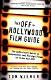 The Off-Hollywood Film Guide, Tom Wiener, 0812992075