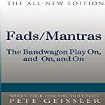 Fads/Mantras: The Bandwagon Plays On, and On, and On (Bigshots' Bull)   Pete Geissler