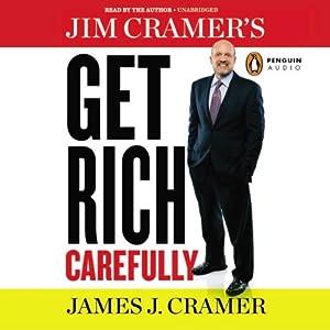 Jim Cramer's Get Rich Carefully Audiobook