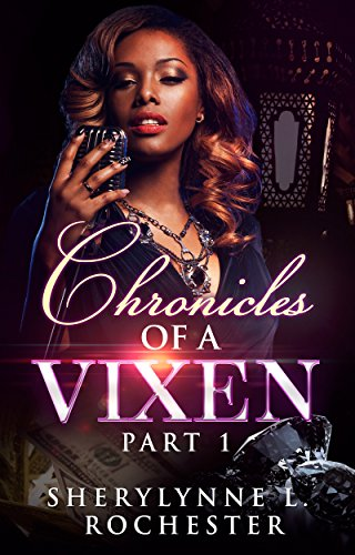 Search : Chronicles of A Vixen: Part 1 (Series of Confessions, Sagas, Love, & Tell All Tales)