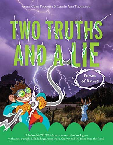 Two Truths and a Lie: Forces of Nature