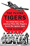 #3: The Flying Tigers: The Untold Story of the American Pilots Who Waged a Secret War Against Japan