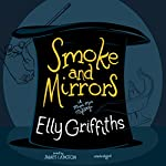 Smoke and Mirrors: The Stephens and Mephisto, Book 2 | Elly Griffiths