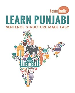 Learn Punjabi: Sentence Structure Made Easy: Team Indic