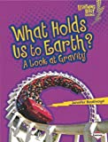 What Holds Us to Earth?, Jennifer Boothroyd, 0761354301