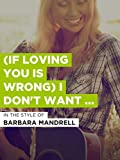 (If Loving You Is Wrong) I Don't Want To Be Right