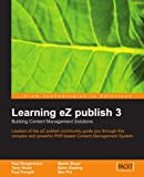 Learning eZ Publish 3, Paul Borgermans and Tony Wood, 1904811019