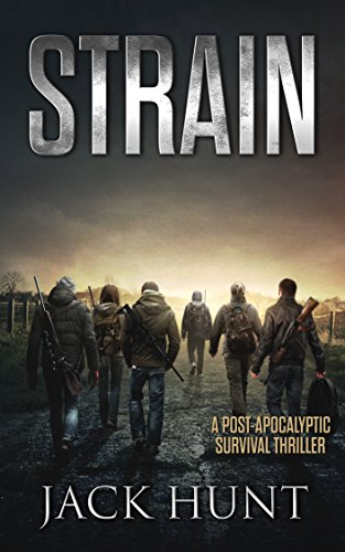 Strain: A Post-Apocalyptic Survival Thriller (The Agora Virus Book 3) by [Hunt, Jack]