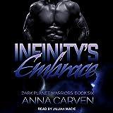 Infinity's Embrace: Dark Planet Warriors Series, Book 6