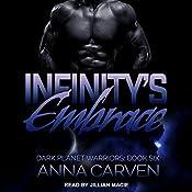 Infinity's Embrace: Dark Planet Warriors Series, Book 6 | Anna Carven