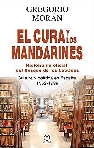 El cura y los mandarines Historia no oficial del Bosque de ...