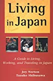 img - for Living in Japan: A Guide to Living, Working, and Traveling in Japan book / textbook / text book