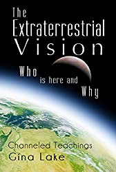 The Extraterrestrial Vision: Who Is Here and Why