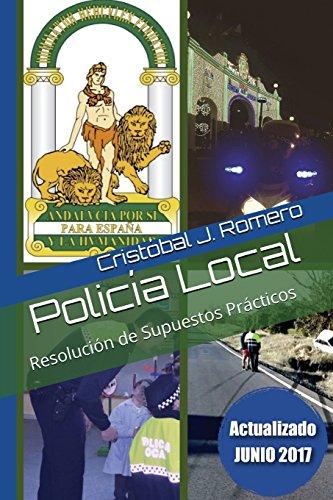 Policía Local.: Resolución de Supuestos Prácticos. (Spanish Edition)