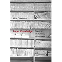 Paper Knowledge: Toward a Media History of Documents