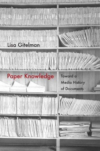 Paper Knowledge: Toward a Media History of Documents (Sign, Storage, Transmission) Duke Paper