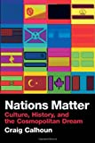 Nations Matter, Craig Calhoun, 0415411874