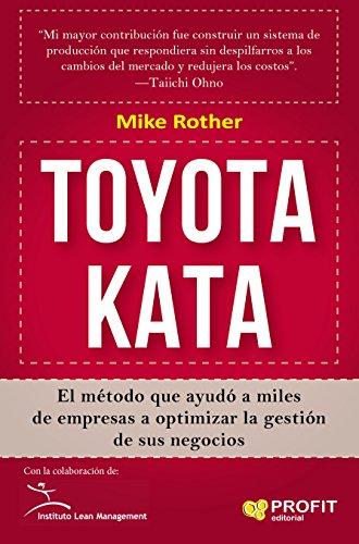 TOYOTA KATA: El método que ayudó a miles de empresas a optimizar la gestión de