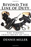 Beyond the Line of Duty, Dennis Miller, 1500210528